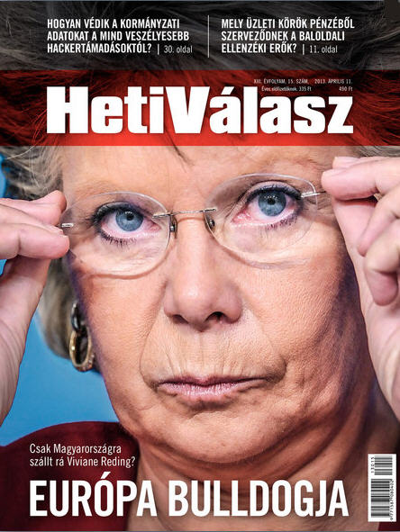 Only Hungary has gripes against Viviane Reding? Europe's bulldog / Heti Válasz, April 11, 2013